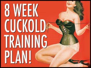 Eight Week Cuckold Training Plan