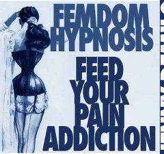Feed Your Pain Addiction – Femdom Hypnosis MP3