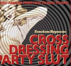 Cross Dressing Party Slut – Mp3